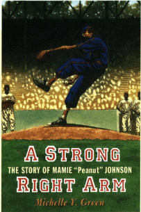 "A Strong Right Arm: The Story of Mamie ""Peanut"" Johnson book cover"