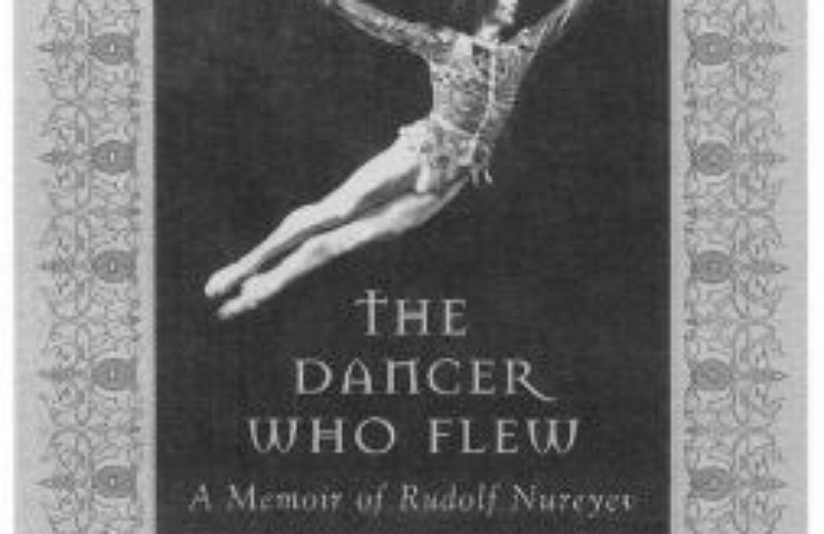 The Dancer Who Flew: A Memoir of Rudolf Nureyev book cover